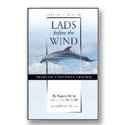 Lads Before the Wind by Karen Pryor