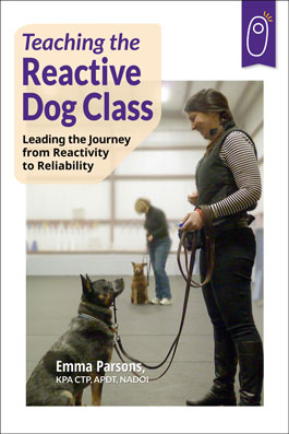 Teaching the Reactive Dog Class cover